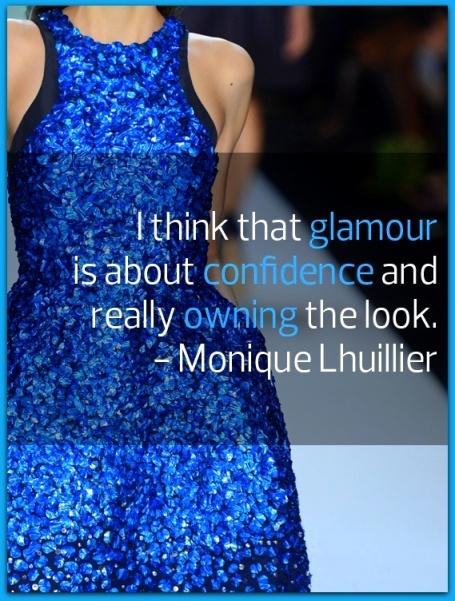 Monique Lhuillier. #glamour #confidence #quote